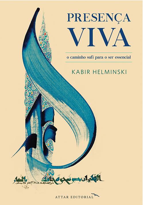 Presença viva, o caminho sufi para o ser essencial