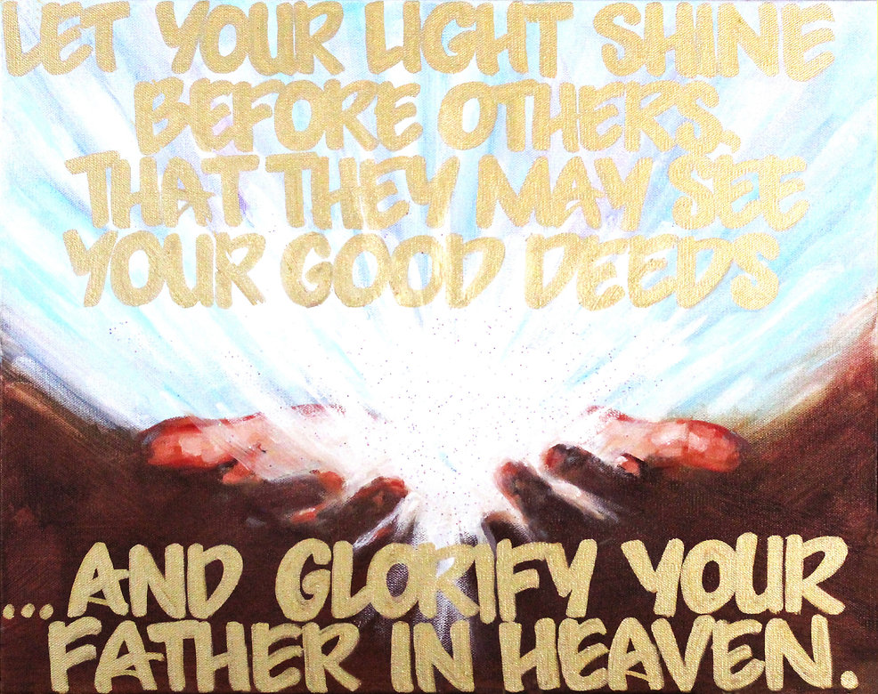 Matthew 5:16, In the same way, let your light shine before others, that they may see your good deeds and glorify your Father in heaven, Vicki Norris, oil painting, Ears that hear and eye that See