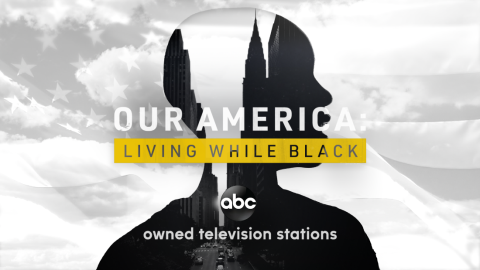 """Our America: Living While Black"" 5-Part Docuseries Premieres Tonight on ABC"