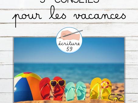 3 conseils pour les vacances
