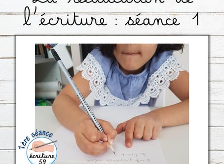 La rééducation de l'écriture : séance 1