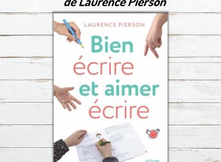 Bien écrire et aimer écrire - Laurence Pierson