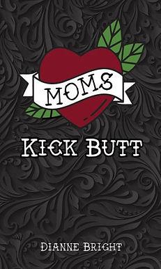 Moms Kick Butt.jpg