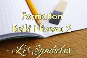FORMATION REIKI NIVEAU 2 LES SYMBOLES CO