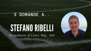 3 domande a.. Stefano Ribelli - Allenatore Allievi Reg. U16