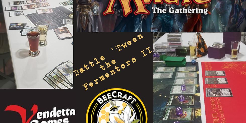 Magic The Gathering: 'Tween the Fermentors II