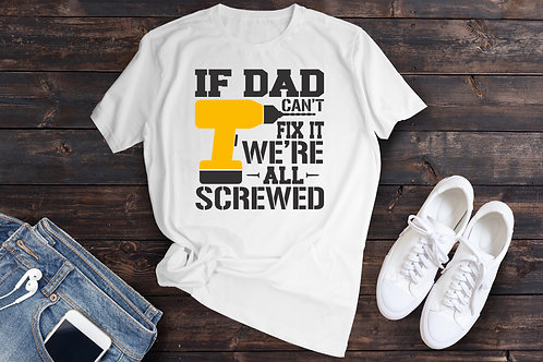 If Dad can't fix it we're all screwed