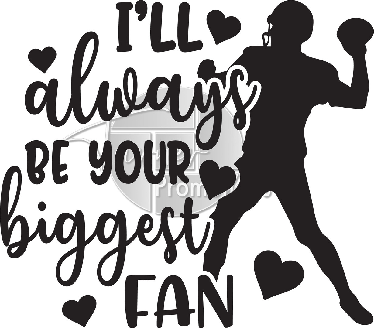 I ll always be your biggest fan football