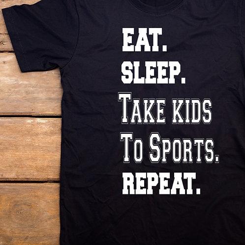 Eat Sleep, Take kids to sports, Repeat