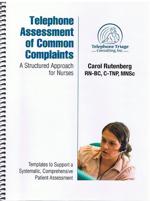 TELEPHONE ASSESSMENT OF COMMON COMPLAINTS: A STRUCTURED APPROACH FOR NURSES
