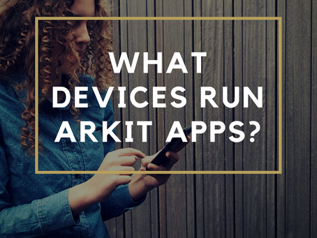 What Devices Run ARKit Apps?