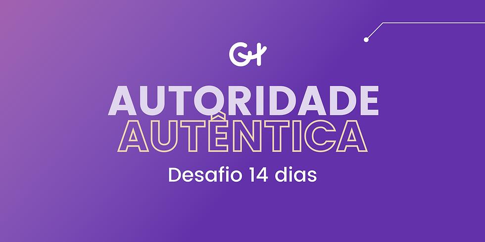 Desafio 14 dias - Autoridade Autêntica no Instagram
