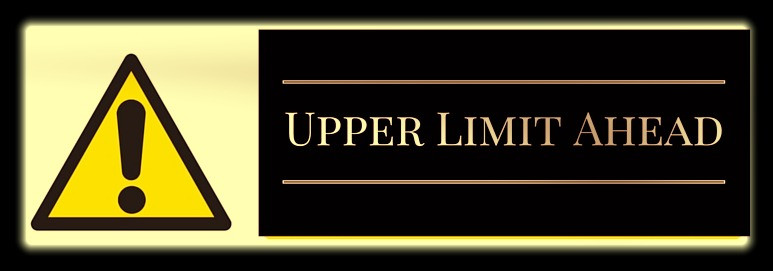 Approaching Your Upper Limit