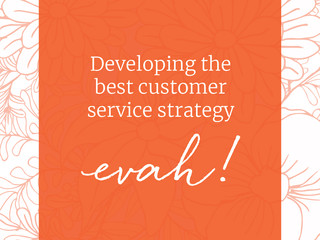 How to Develop The Best Customer Service Strategy Evah!