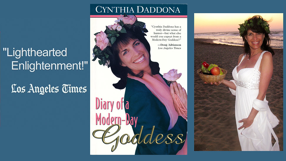 """Cynthia Daddona book, """"Diary of a Modern Day Goddess,"""" published by HCI Publications (Chicken Soup for the Soul book series) and Los Angeles Times' quote """"Lighthearted Enlightenment!"""""""