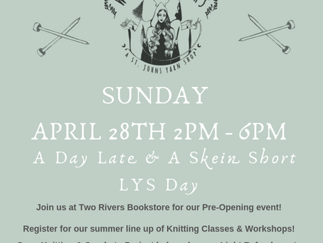 A Day Late & A Skein Short - April 28th 2pm - 6pm