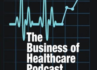 The Business of Healthcare Podcast, Episode 45: Heroes to Healthcare