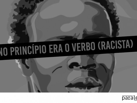 No princípio era o verbo (racista)