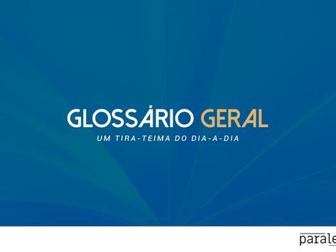 Glossário geral - um tira-teima do dia-a-dia