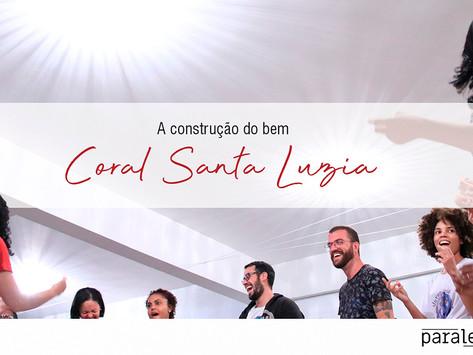 Coral Santa Luzia e a construção do bem