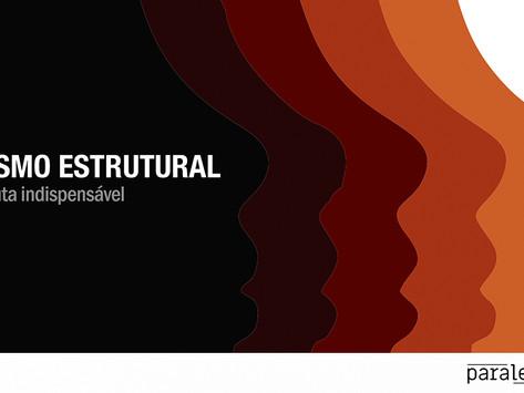 Racismo estrutural: uma pauta indispensável