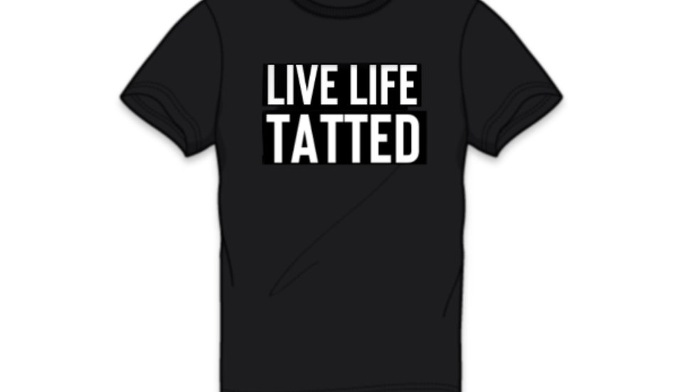Live Life Tatted Tee