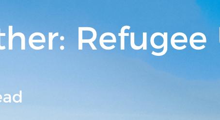LIFE Together: Refugee Settlement Update