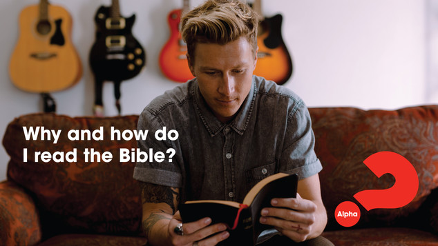 Alpha_Ep 06 How and Why Should I Read the Bible