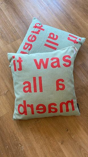 """Kussen groen """"it was al a Dream"""""""