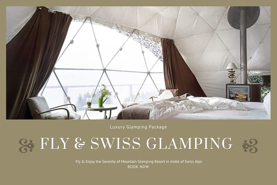FLY & SWISS GLAMPING ALL INCLUSIVE