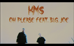 KM$ x I-DeA - Oh Please feat. B.I.G.