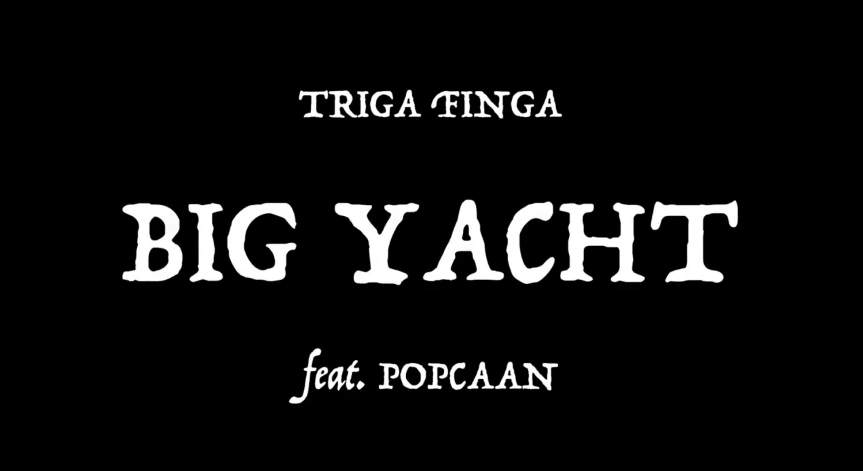 Triga Finga - Big Yacht ft. Popcaan