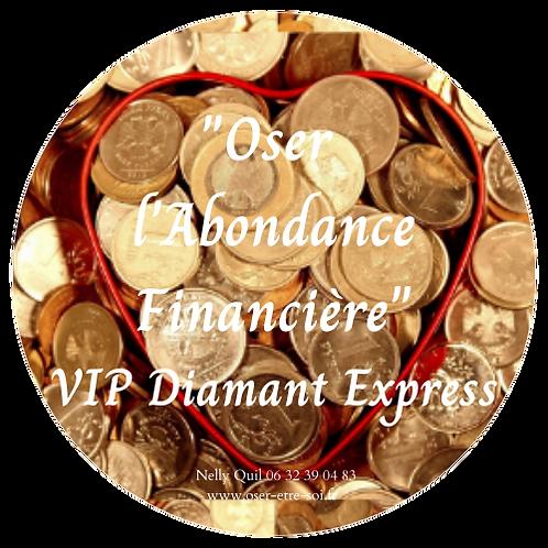 Oser l'Abondance Financière - VIP Diamant Express