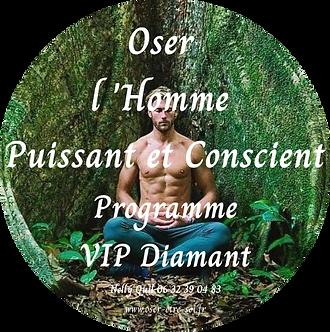 Oser l'Homme Puissant et Conscient - VIP Diamant