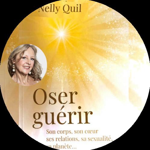 """Livre """"Oser Guérir"""" - Nelly Quil"""
