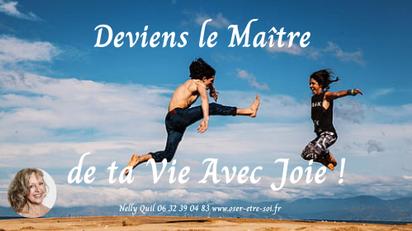 """""""Oser être Soi et Deviens le Maître de ta Vie avec Joie"""" En Ligne et en Présentiel - 8 Janvier"""