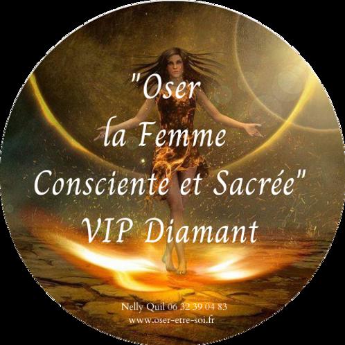 Oser la Femme Consciente et Sacrée - VIP Diamant