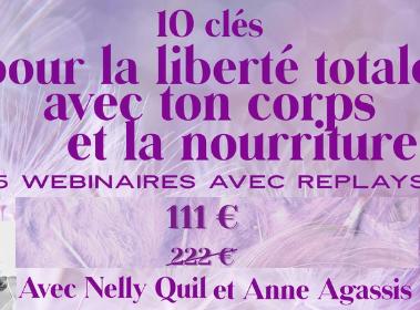 """""""10 Clés pour la Liberté totale avec ton corps et la nourriture"""" 5 webinaires à télécharger"""