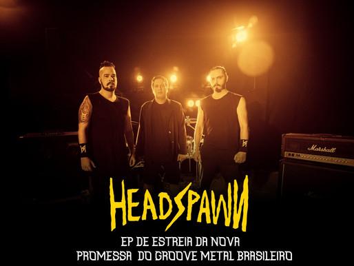 HEADSPAWN: EP de estreia da nova promessa do Groove Metal Brasileiro!