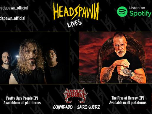HEADSPAWN em entrevista bombástica com JAIRO GUEDZ (The Troops Of Doom, ex-Sepultura)!
