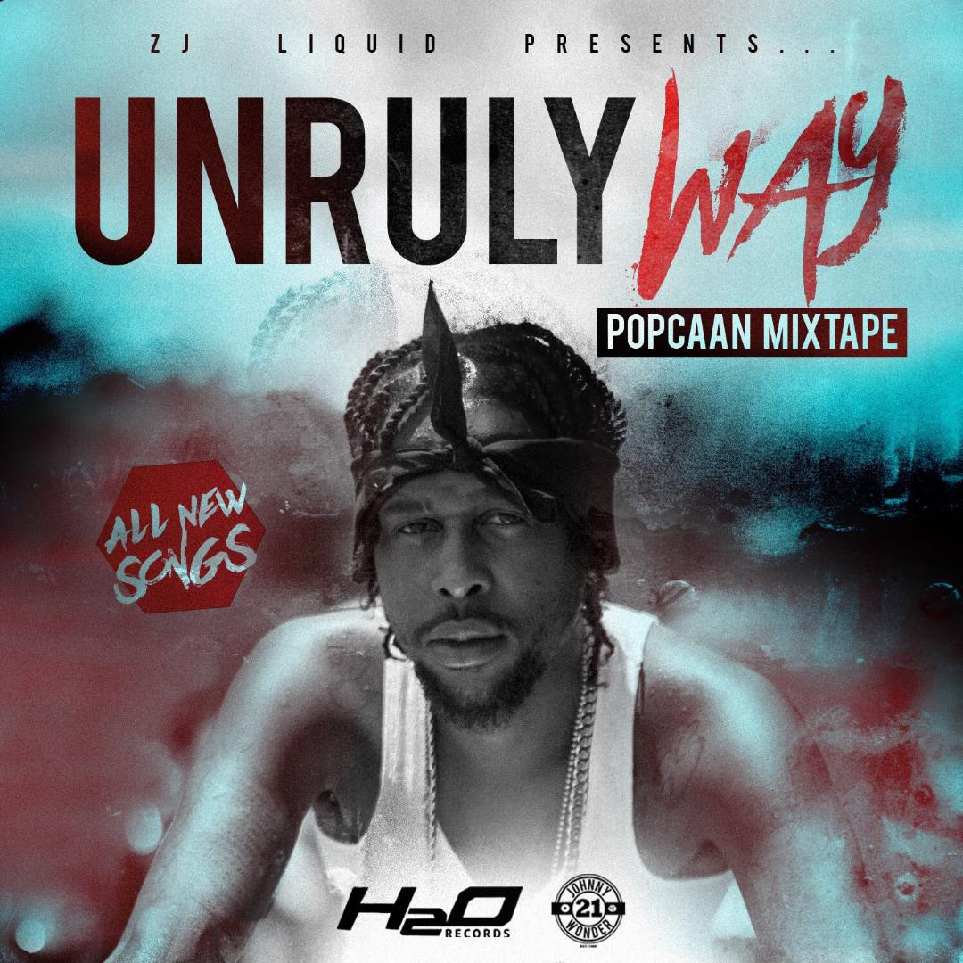 UNRULY WAY - POPCAAN #MIXTAPE 2018 (DOWNLOAD)