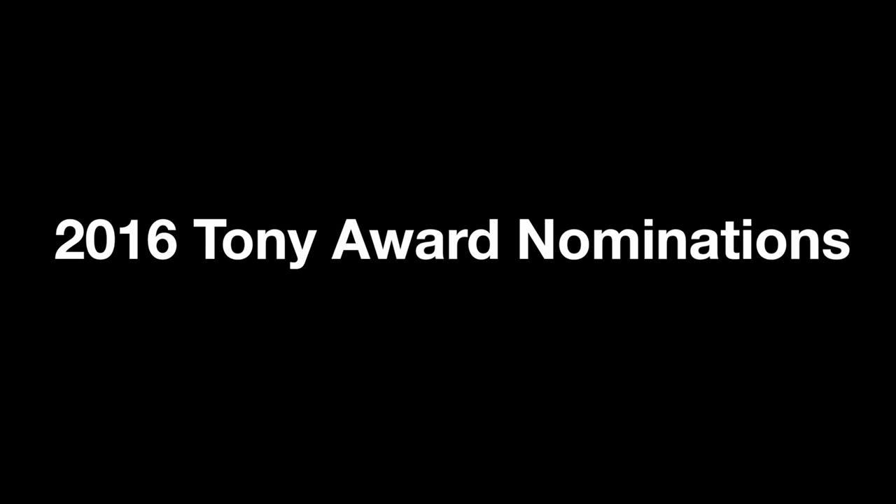 BROadway - 2016 Tony Award Nominations