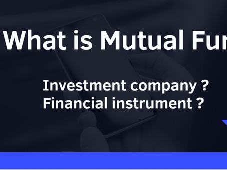 What is mutual funds? A investment company or financial instruments?