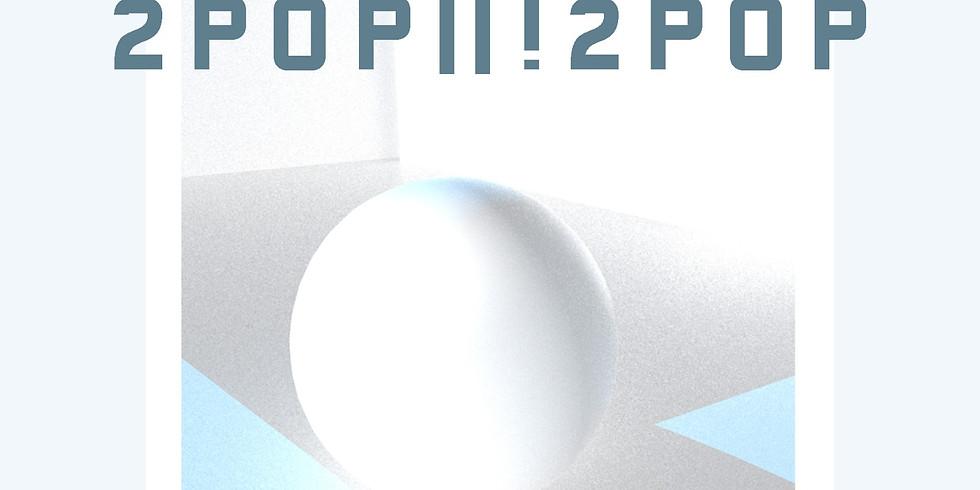 2 Pop or !2 Pop