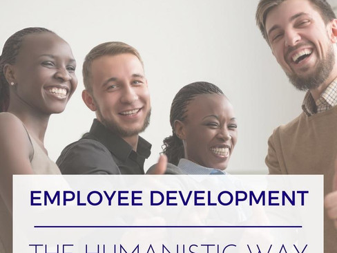 Employee Development the Humanistic Way