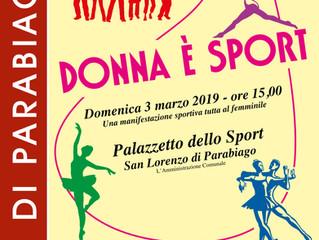 """Domenica 3 marzo presso il Palazzetto dello Sport di San Lorenzo arriva """"Donna è Sport"""", la manifest"""