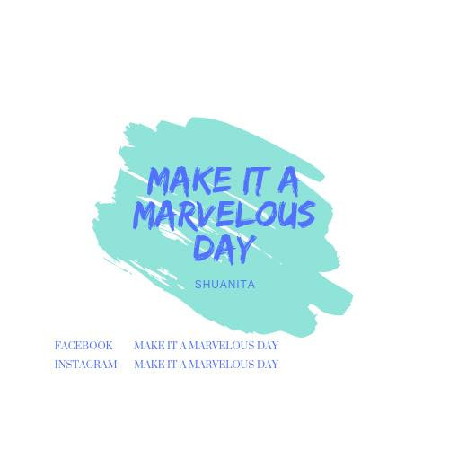 Make It A Marvelous Day