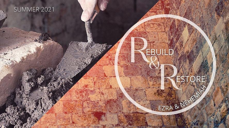 Summer 2021 Sermon Series Rebuild and Re