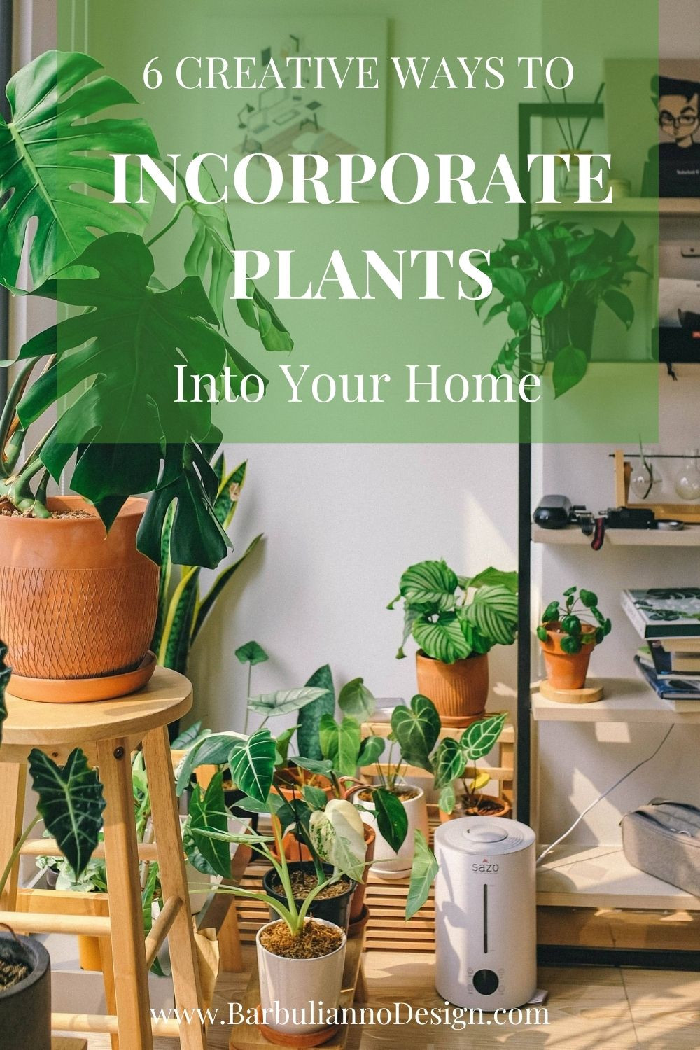 6 Creative Ways To Incorporate Plants Into Your Home