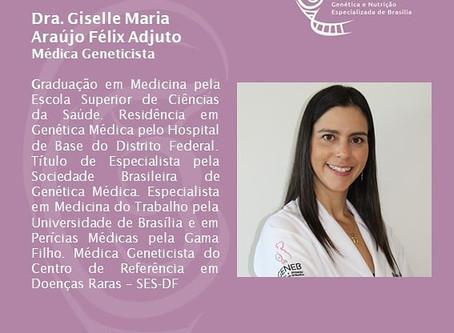 Dra. Giselle Maria Araújo Félix Adjuto - Médica Geneticista